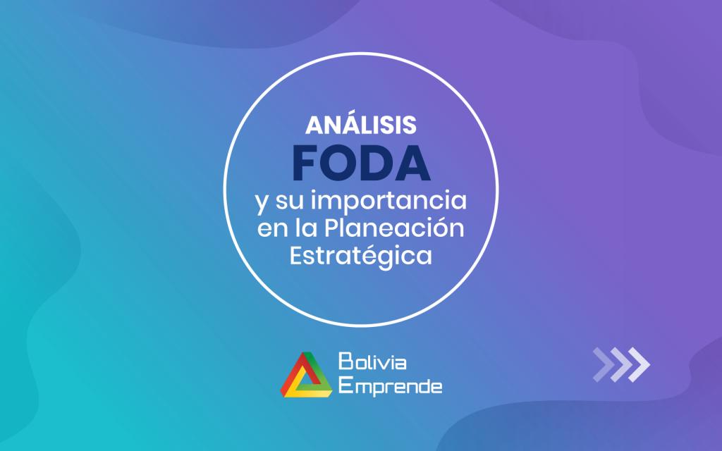 La importancia del análisis FODA para una empresa